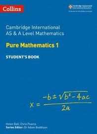 Cambridge International AS & A Level Mathematics Pure Mathematics 1 Student's Book by Helen Ball
