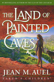 The Land of Painted Caves (Earth's Children #6) (US Ed.) by Jean M Auel