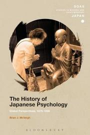The History of Japanese Psychology by Brian J McVeigh