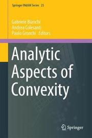 Analytic Aspects of Convexity