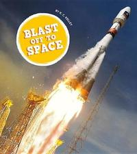 Blast Off to Space by K C Kelley image