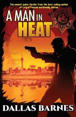 A Man in Heat by Dallas Barnes