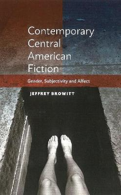 Contemporary Central American Fiction by Jeffrey Browitt