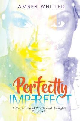 Perfectly Imperfect by Amber Whitted