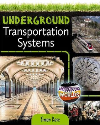 Underground Transportation Systems by Simon Rose