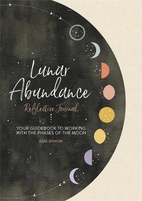 Lunar Abundance: Reflective Journal by Ezzie Spencer image