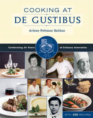 Cooking at De Gustibus: Celebrating 25 Years of Culinary Innovation by Arlene Feltman Sailhac image