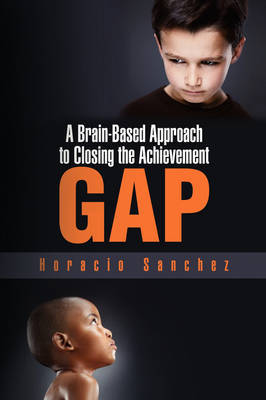 A Brain-Based Approach to Closing the Achievement Gap by Horacio Sanchez image