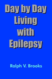 Day by Day Living with Epilepsy by Ralph V. Brooks image