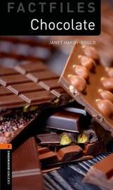 Oxford Bookworms Library Factfiles: Level 2:: Chocolate by Janet Hardy Gould