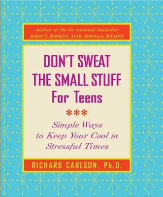 Don't Sweat The Small Stuff For Teens by Richard Carlson image