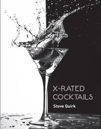 X-Rated Cocktails by Steve Quirk