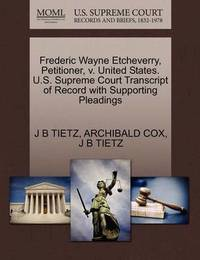 Frederic Wayne Etcheverry, Petitioner, V. United States. U.S. Supreme Court Transcript of Record with Supporting Pleadings by J B Tietz