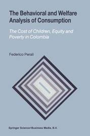 The Behavioral and Welfare Analysis of Consumption by Federico Perali