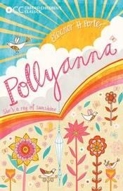 Oxford Children's Classics: Pollyanna by Eleanor Porter
