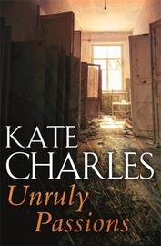 Unruly Passions by Kate Charles image
