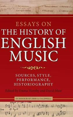 Essays on the History of English Music in Honour of John Caldwell by Emma Hornby image
