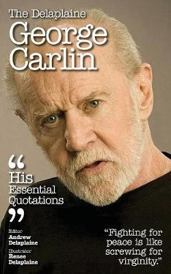 Delaplaine George Carlin - His Essential Quotations by Andrew Delaplaine image