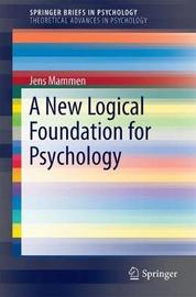A New Logical Foundation for Psychology by Jens Mammen image
