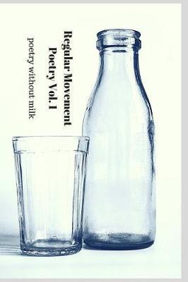 Regular Movement Poetry Volume 1 by Paul Grimsley image