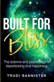 Built for Bliss (Paperback) by Trudi Bannister image