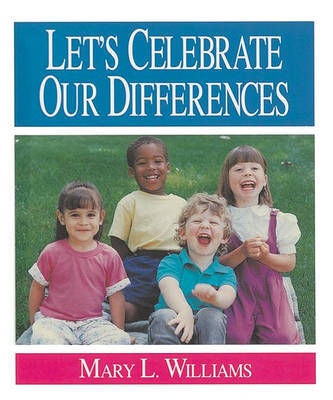 Let's Celebrate Our Differences by Mary Williams