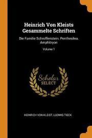 Heinrich Von Kleists Gesammelte Schriften by Heinrich Von Kleist