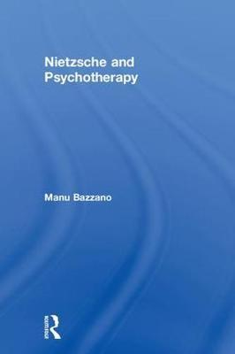 Nietzsche and Psychotherapy by Manu Bazzano image