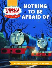 Really Useful Stories: Nothing To Be Afraid Of by Thomas & Friends