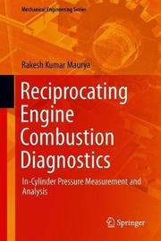 Reciprocating Engine Combustion Diagnostics by Rakesh Kumar Maurya