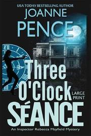 Three O'Clock S ance [large Print] by Joanne Pence