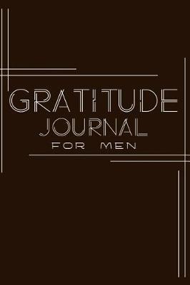 Gratitude Journal For Men by Phil D Gratitude Journals