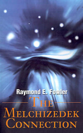 The Melchizedek Connection by Raymond E. Fowler image