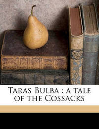 Taras Bulba: A Tale of the Cossacks by Nikolai Vasilevich Gogol