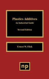 Plastics Additives 2nd Edition by Ernest W Flick