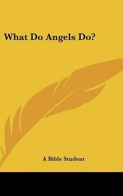 What Do Angels Do? by Bible Student