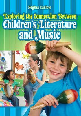 Exploring the Connection Between Children's Literature and Music by Regina Carlow image