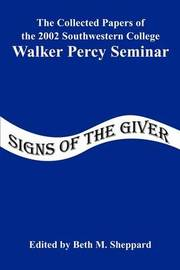 Signs of the Giver: The Collected Papers of the 2002 Southwestern College Walker Percy Seminar by Southwestern College image