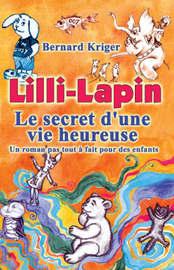 Lilli-Lapin: Le Secret D'Une Vie Heureuse by Bruce Kriger image