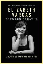 Between Breaths by Elizabeth Vargas