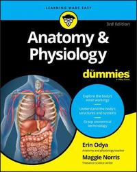 Anatomy and Physiology For Dummies by Erin Odya