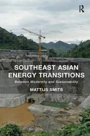 Southeast Asian Energy Transitions by Mattijs Smits image