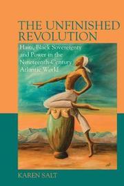 The Unfinished Revolution by Karen Salt