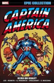 Captain America Epic Collection: Hero Or Hoax? by Stan Lee