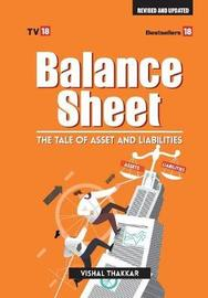 Balance Sheet Tales Of Asset and Liablities Update Edition 2017 by Vishal Thakkar