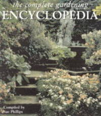 The Complete Gardening Encyclopedia by Sue Phillips image