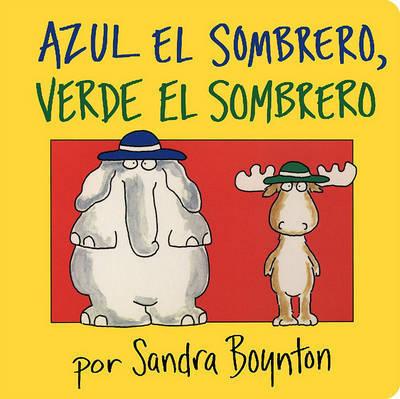 Azul El Sombrero, Verde El Sombrero (Blue Hat, Green Hat) by Sandra Boynton