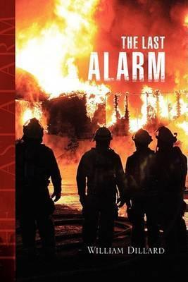 The Last Alarm by William Dillard