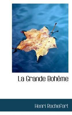 La Grande BohAome by Henri Rochefort