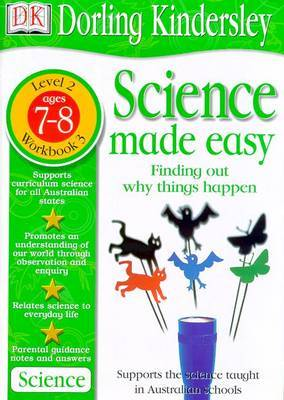 Science Made Easy Workbook 3: Finding out Why Things Happen (Level 2: Age 7-8) by Kindersley Dorling Evansdavid